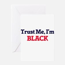 Trust Me, I'm Black Greeting Cards