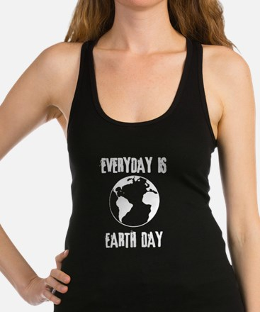 Every Day Is Earth Day Racerback Tank Top