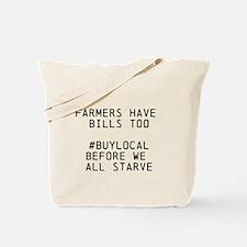Farmers Have Bills Too! Tote Bag
