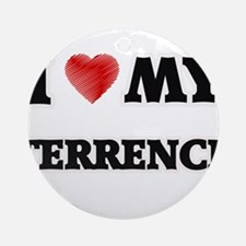 I love my Terrence Round Ornament