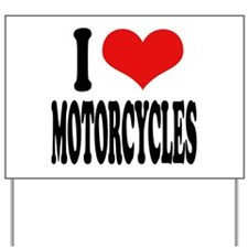 I Love Motorcycles Yard Sign