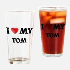 I love my Tom Drinking Glass