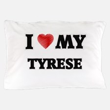 I love my Tyrese Pillow Case