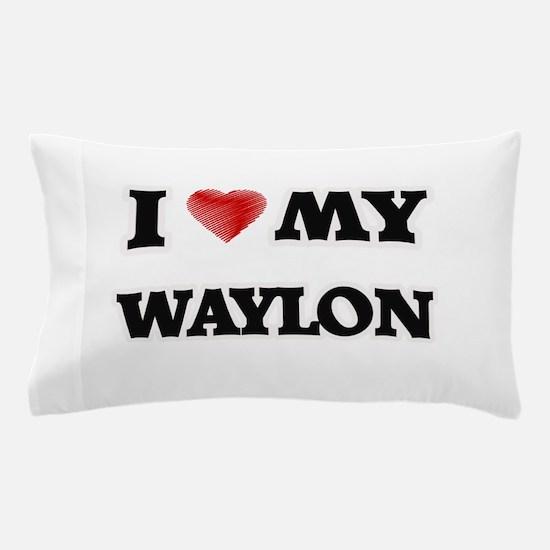 I love my Waylon Pillow Case