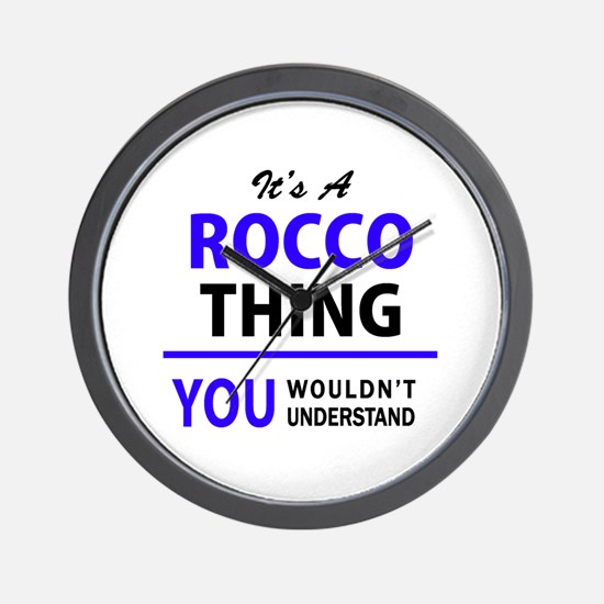It's ROCCO thing, you wouldn't understa Wall Clock