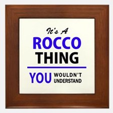 It's ROCCO thing, you wouldn't underst Framed Tile