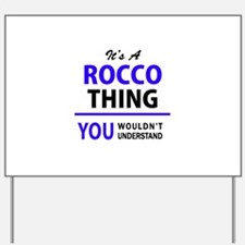It's ROCCO thing, you wouldn't understan Yard Sign