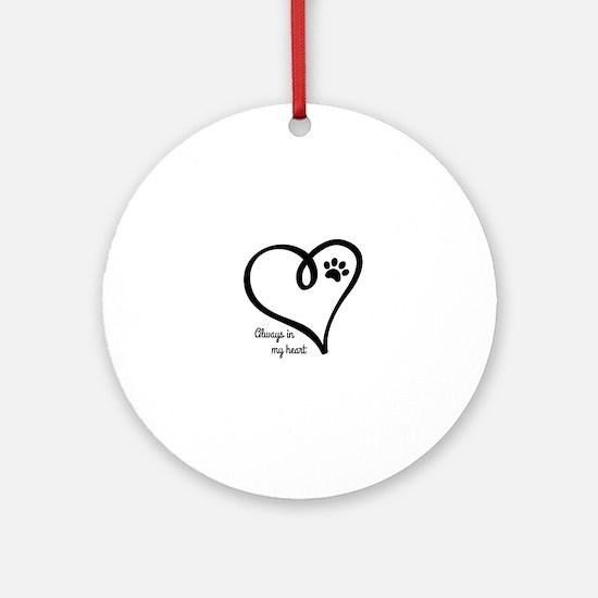 Always in my Heart Round Ornament