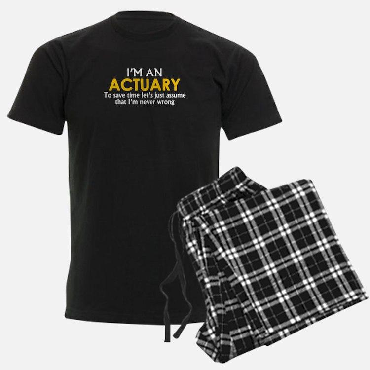 ACTUARY ASSUME IM NEVER WRONG Pajamas