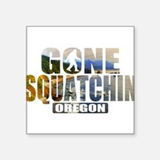 Gone Squatchin *Oregon - State Sticker