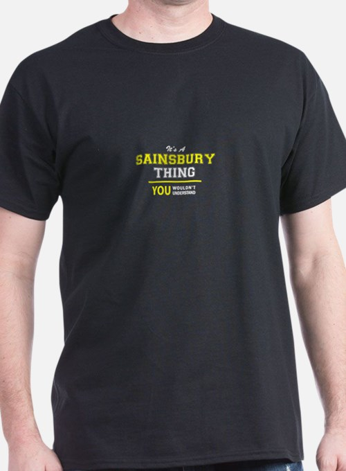 SAINSBURY thing, you wouldn't understand T-Shirt