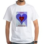Unisex Love takes real Courage White T-Shirt