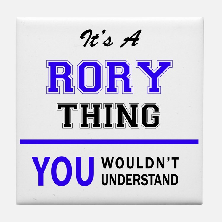 It's RORY thing, you wouldn't underst Tile Coaster