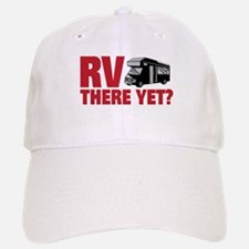 RV There Yet? Baseball Baseball Cap