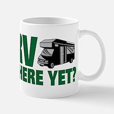 RV There Yet? Mugs