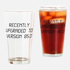 Recently Upgraded Funny 85th Birthday Drinking Gla