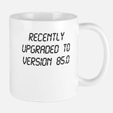 Recently Upgraded Funny 85th Birthday Mugs