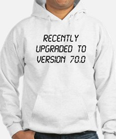 Recently Upgraded Funny 70th Birthday Hoodie