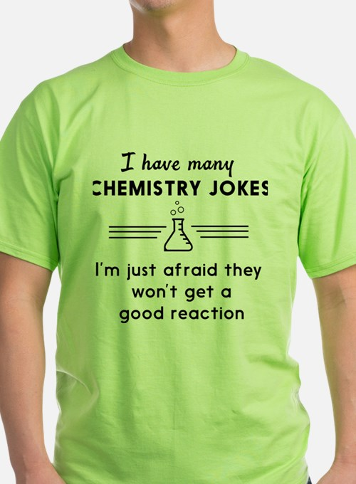 Chemistry jokes reactions T-Shirt