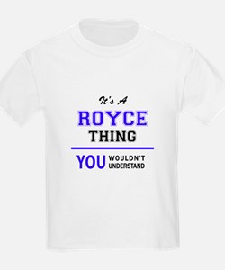It's ROYCE thing, you wouldn't understand T-Shirt
