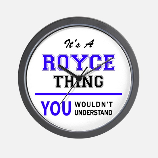 It's ROYCE thing, you wouldn't understa Wall Clock