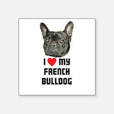 I love My French Bulldog Rectangle Sticker