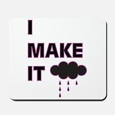 I make it rain Mousepad