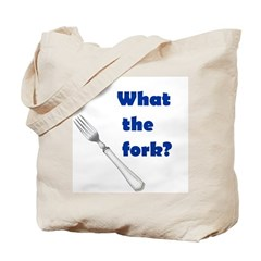 WHAT THE FORK? Tote Bag