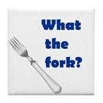 WHAT THE FORK? Tile Coaster