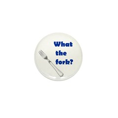 WHAT THE FORK? Mini Button (10 pack)