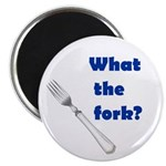WHAT THE FORK? Magnet