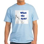 WHAT THE FORK? Light T-Shirt
