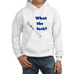 WHAT THE FORK? Hooded Sweatshirt