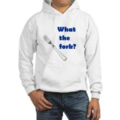 WHAT THE FORK? Hoodie