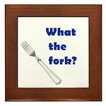 WHAT THE FORK? Framed Tile