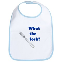 WHAT THE FORK? Bib