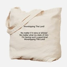 Worshipping The Lord! Tote Bag
