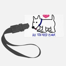 All you Need Is Wuf love Luggage Tag