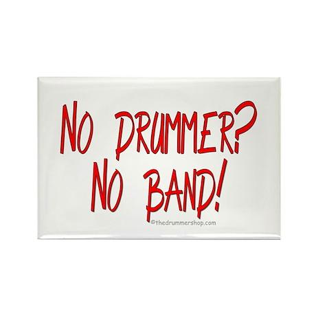 No drummer? No band? Rectangle Magnet