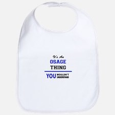 It's an OSAGE thing, you wouldn't understand Bib