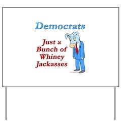 Democrats are Jackasses Yard Sign