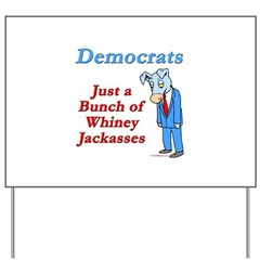 Democrats are Jackasses Yard Sign