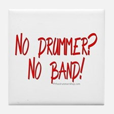 No drummer? No band! : Tile Coaster