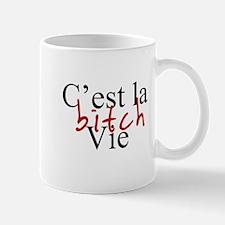 C'est la Vie Bitch Mug