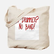 No drummer? No band! : Tote Bag
