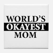 Worlds Okayest Greatest Mom Mother - Tile Coaster