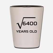 Square Root 80 Years Old Shot Glass