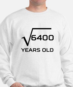 Square Root 80 Years Old Sweatshirt