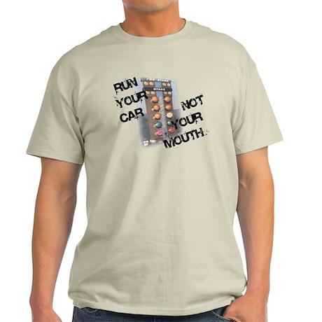 Run Car Not Mouth Light T-Shirt