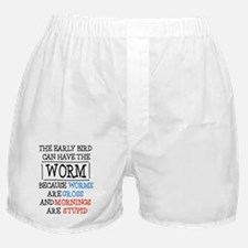 The Early Bird Can Have The Worm Beca Boxer Shorts